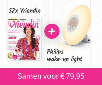 52x Vriendin + een Philips wake-up light voor maar €79,95