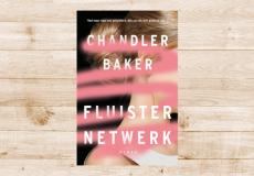 Win 5x het boek Fluisternetwerk van Chandler Baker